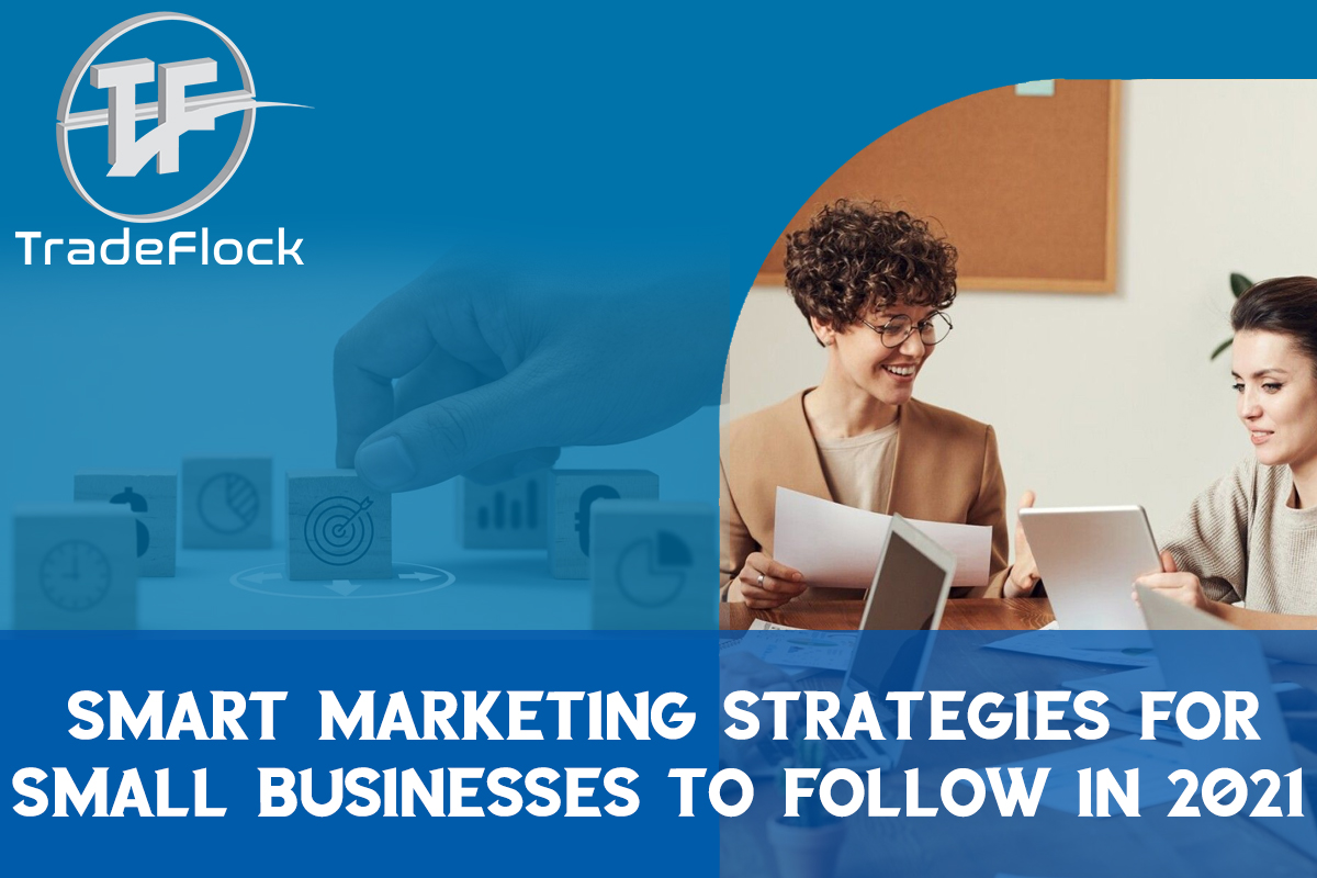 Top 5 Smart Marketing Strategies For Small Businesses To Follow in 2021