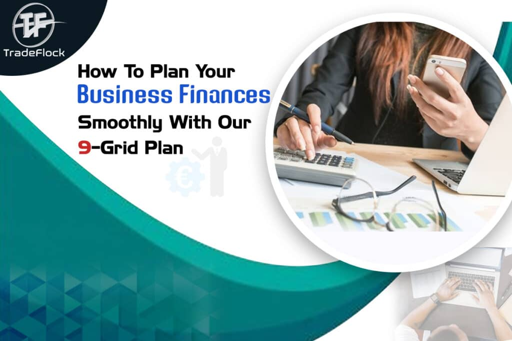 How To Plan Your Business Finances Smoothly With Our 9-Grid Plan
