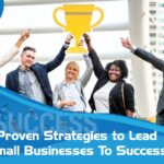 5 Proven Strategies to Lead Small Businesses Efficiently