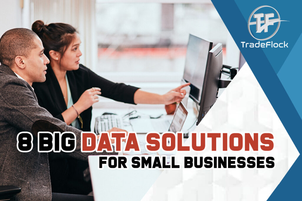 Five Most Effective Big Data Solutions For Small Businesses