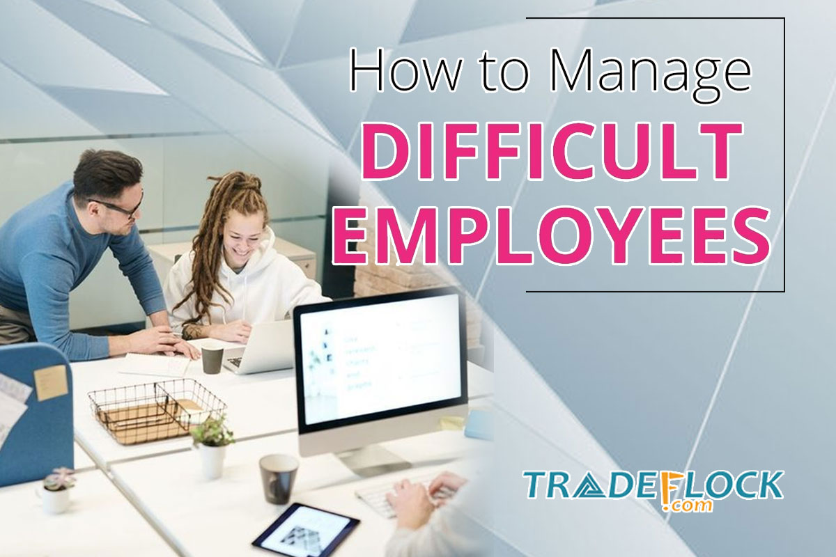How to Manage Difficult Employees