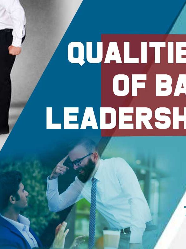 Qualities of Bad Leadership That Must Be Marked and Changed Quickly