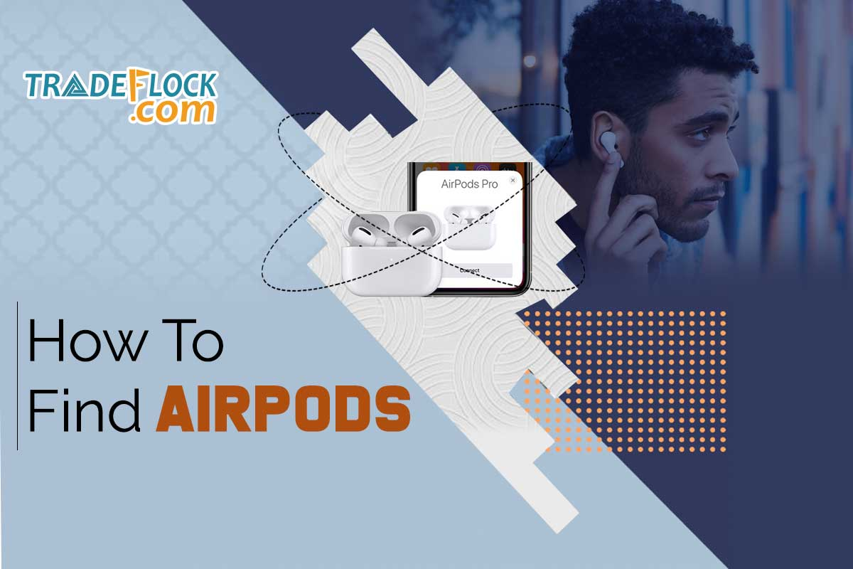 Just Lost Your AirPods? Here's How To Find Lost AirPods