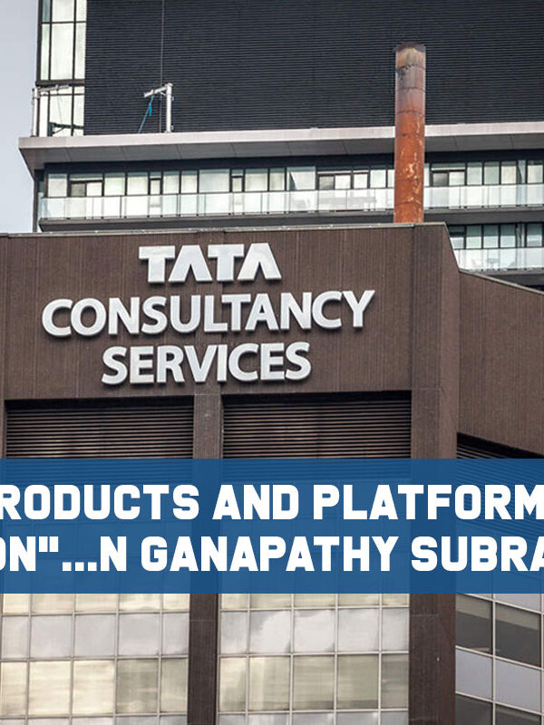 TCS Revealed, Its Platforms and Product Business is Worth $ 3 Billion